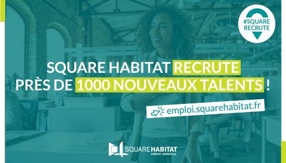 Square Habitat lance sa première campagne de recrutement nationale